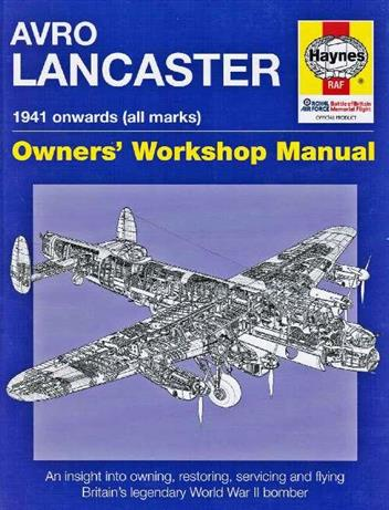 Avro Lancaster 1941 On (All Marks) Haynes Owners Workshop Manual