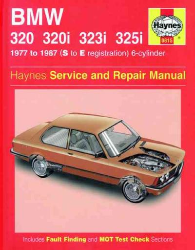 BMW 320 320i 323i 325i 6 Cylinder 1977 1987 Haynes Service Repair Manual    UK