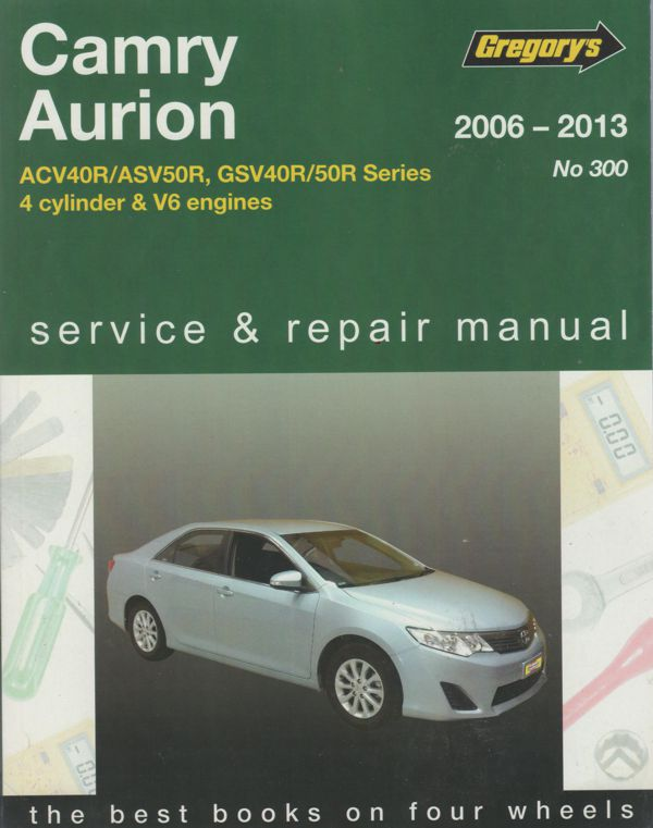 toyota camry aurion 2006 2013 gregorys service repair manual sagin workshop. Black Bedroom Furniture Sets. Home Design Ideas