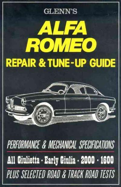 Glenns Alfa Romeo Repair Tune Up Guide All Giulietta Early Giulia 2000 1600 From 1954 1967