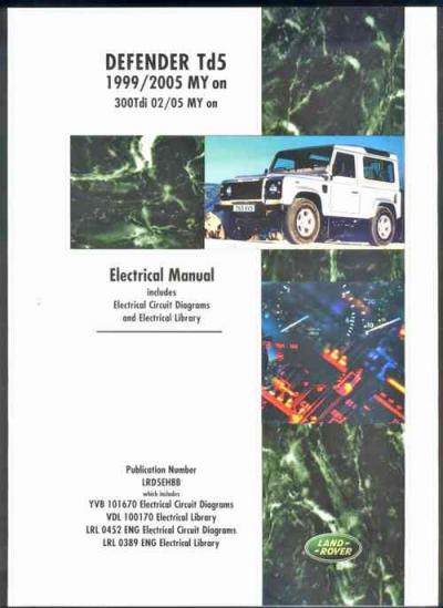 land rover defender td5 electrical manual 1999 2005 my onwards rh workshoprepairmanual com au land rover discovery td5 workshop manual Land Rover Defender TDI