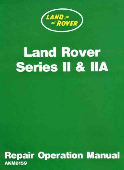 Land Rover Series 2 2A Petrol Diesel Repair Operation Manual   Brooklands Books Ltd UK