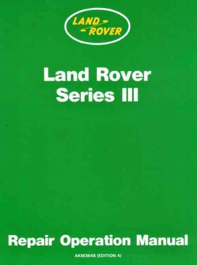 Land Rover Series 3 Repair Operation Manual 4 Cylinder Petrol 6 Cylinder Diesel Engines   Brooklands