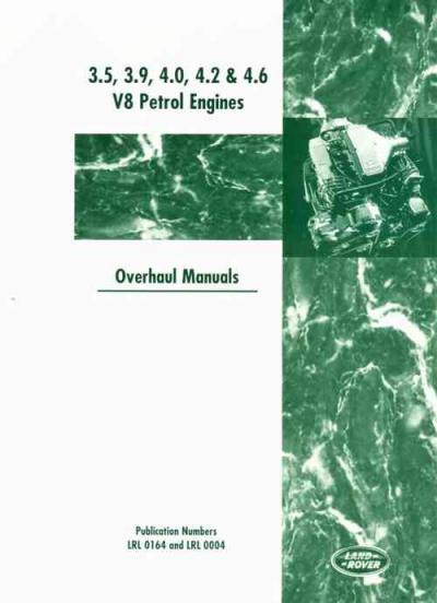 Land Rover V8 Petrol Engines Overhaul Manual V8 Petrol Engines 3.5 3.9 4.0 4.2 and 4.6 litre   Brook