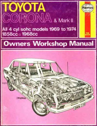 Toyota Corona And Mark Ii 4 Cyl 1969 1974 Haynes Service Repair Manual