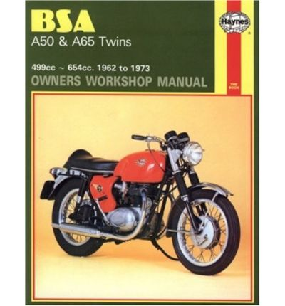 B. S. A. A50 and A65 Series Owner's Workshop Manual
