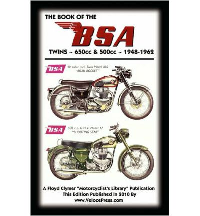 BOOK OF THE BSA TWINS - ALL 500cc & 650cc MODELS 1948-1962