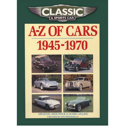 Classic and Sports Car Magazine A-Z of Cars 1945-1970