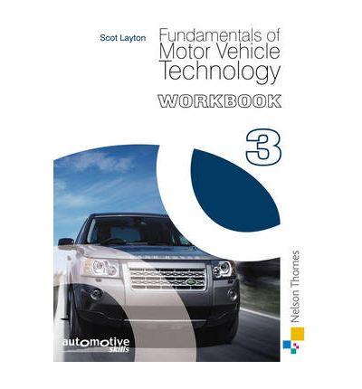Fundamentals of motor vehicle technology workbook 3 by scot layton