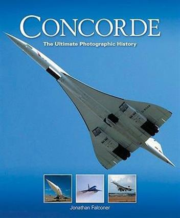 Concorde : The Ultimate Photographic History