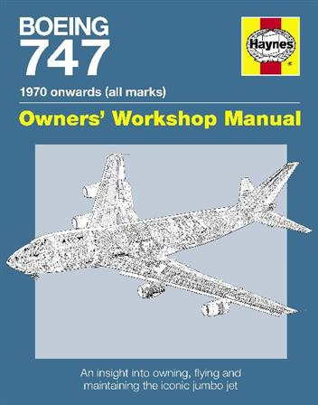 Boeing 747 1970 Onwards (All marks) Haynes Owners Workshop Manual