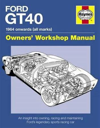 Ford GT40 1964 Onward (All Marks) Haynes Owners Workshop Manual