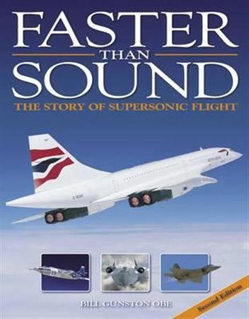 Faster Than Sound : The Story of Supersonic Flight