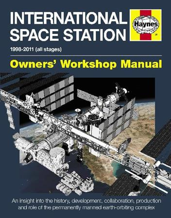 International Space Station 1998-2011 (All stages) Haynes Owners Workshop Manual