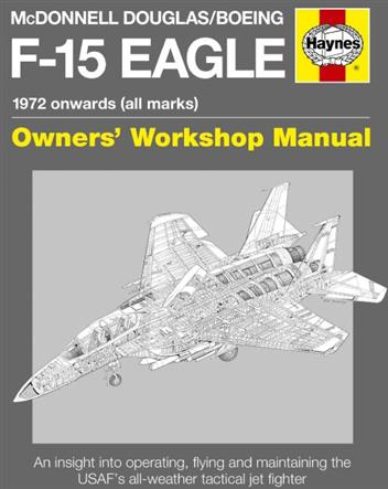 McDonnell Douglas / Boeing F-15 Eagle 1972 Onwards (All Marks)