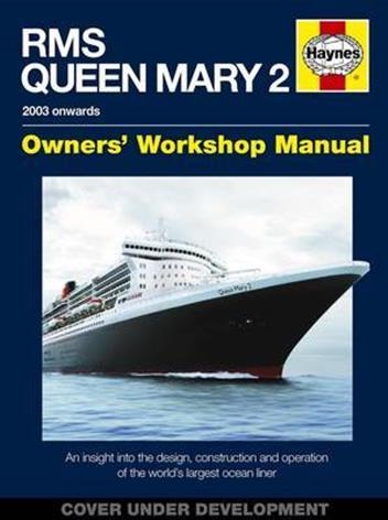 RMS Queen Mary 2 Owners' Workshop Manual (2003 Onwards)