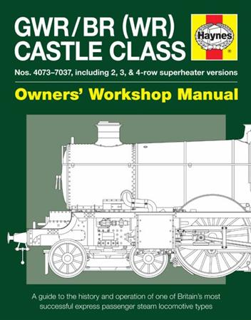 GWR / BR (WR) Castle Class Steam Locomotive Owners Workshop Manual