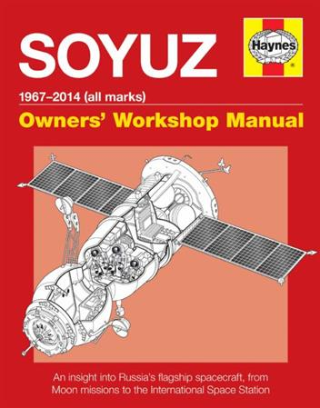 Soyuz 1967 - 2014 (All Marks) Owners Workshop Manual