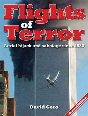 Flights Of Terror : Aerial Hijack And Sabotage Since 1930