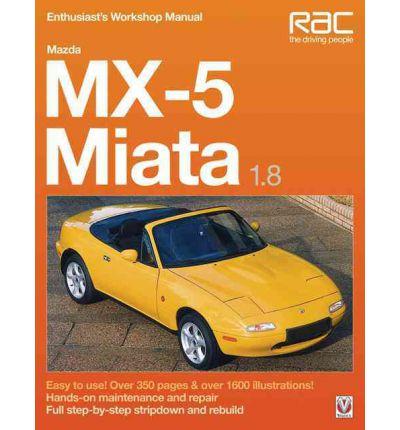 Mazda Mx 5 Miata 18 Enthusiasts Workshop Manual