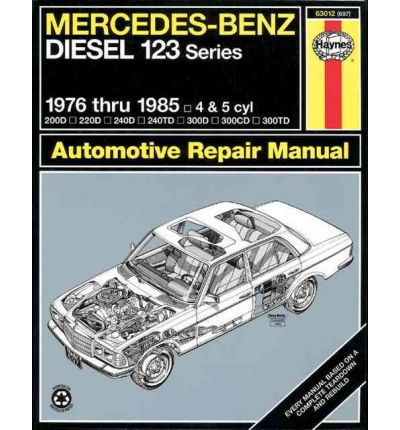 Mercedes-Benz Diesel 123 Series, 1976 Thru 1985, 200D, 220D, 240D, 240TD, 300D, 300CD, 300TD