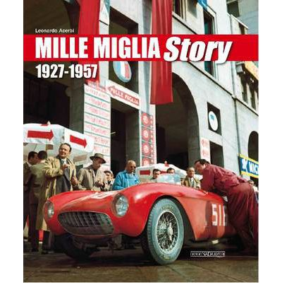 Mille Miglia Story 1927-1957
