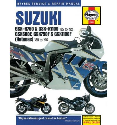Suzuki GSX-R750 and GSX-R1100 Fours, Katana (GSX600F, GSX750F and GSX1100F) Fours Owners Workshop Ma