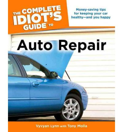 The complete idiot 39 s guide to auto repair sagin workshop for Bureau automotive repair