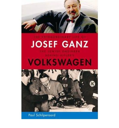 The Extraordinary Life of Josef Ganz: The Jewish Engineer Behind Hitler's Volkswagen