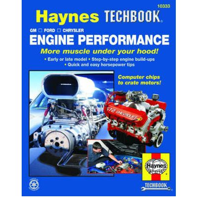 The Haynes GM, Ford, Chrysler Engine Performance Manual