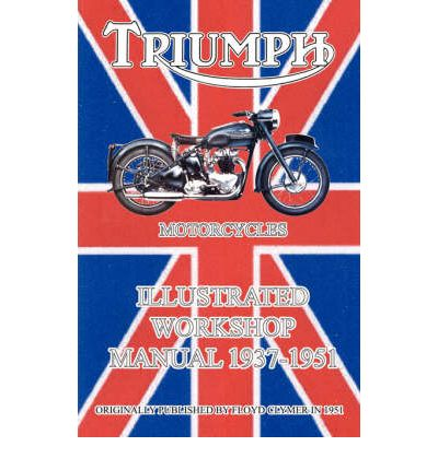 Triumph Motorcycles Illustrated Workshop Manual 1937-1951