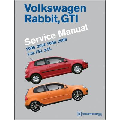 Volkswagen Rabbit, GTI (A5) Service Manual 2006-2009 2.0L FSI 2.5L