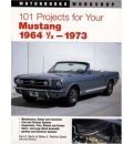 101 Projects for Your Mustang 1964-1973