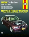 BMW 3-Series Automotive Repair Manual 2006-2014