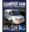 Build Your Own Dream Camper Van for Less Than GBP1000