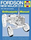 Fordson New Major E1A 1951 - 1964 (All Models) Haynes Enthusiasts Manual