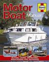 Motor Boat Manual : Buying, Using, Maintaining and Repairing Motor Boats