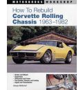 How to Rebuild Corvette Rolling Chassis, 1963-82