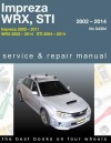 Subaru Impreza, Impreza WRX and Impreza WRX STI 2002-2014 Gregorys Workshop manual