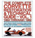 The Complete Corvette Restoration and Technical Guide, Volume 1