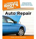 The Complete Idiot's Guide to Auto Repair