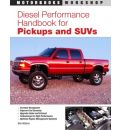 The Diesel Performance Handbook for Pickups and SUV's