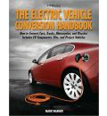 The Electric Vehicle Conversion Handbook