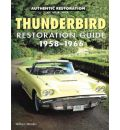 Thunderbird Restoration Guide, 1958-66